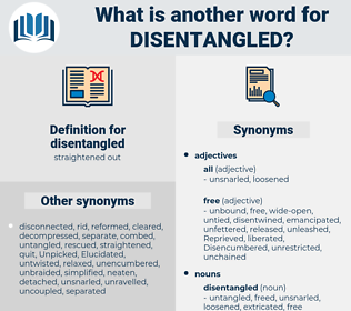 disentangled, synonym disentangled, another word for disentangled, words like disentangled, thesaurus disentangled