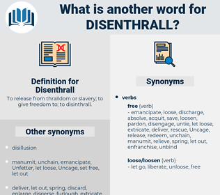 Disenthrall, synonym Disenthrall, another word for Disenthrall, words like Disenthrall, thesaurus Disenthrall
