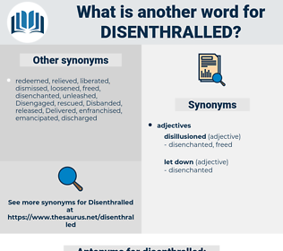 disenthralled, synonym disenthralled, another word for disenthralled, words like disenthralled, thesaurus disenthralled