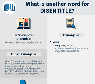 Disentitle, synonym Disentitle, another word for Disentitle, words like Disentitle, thesaurus Disentitle