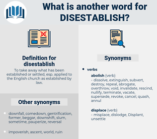 disestablish, synonym disestablish, another word for disestablish, words like disestablish, thesaurus disestablish