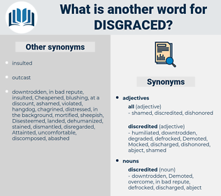 disgraced, synonym disgraced, another word for disgraced, words like disgraced, thesaurus disgraced