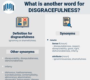 disgracefulness, synonym disgracefulness, another word for disgracefulness, words like disgracefulness, thesaurus disgracefulness