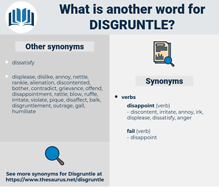 disgruntle, synonym disgruntle, another word for disgruntle, words like disgruntle, thesaurus disgruntle