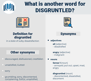 disgruntled, synonym disgruntled, another word for disgruntled, words like disgruntled, thesaurus disgruntled