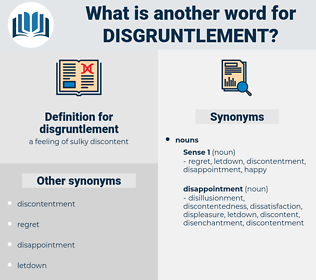 disgruntlement, synonym disgruntlement, another word for disgruntlement, words like disgruntlement, thesaurus disgruntlement