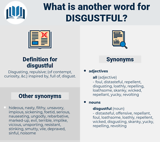 disgustful, synonym disgustful, another word for disgustful, words like disgustful, thesaurus disgustful