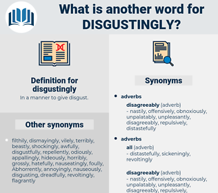 disgustingly, synonym disgustingly, another word for disgustingly, words like disgustingly, thesaurus disgustingly