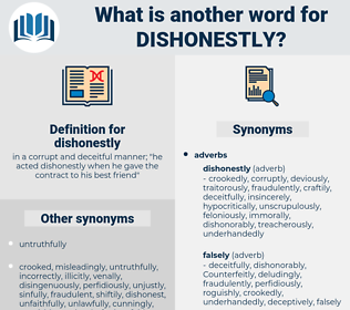 dishonestly, synonym dishonestly, another word for dishonestly, words like dishonestly, thesaurus dishonestly