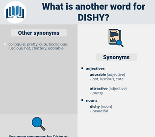 dishy, synonym dishy, another word for dishy, words like dishy, thesaurus dishy