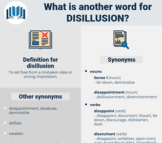 disillusion, synonym disillusion, another word for disillusion, words like disillusion, thesaurus disillusion