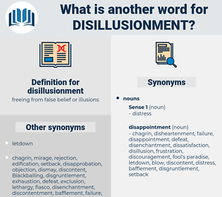 disillusionment, synonym disillusionment, another word for disillusionment, words like disillusionment, thesaurus disillusionment