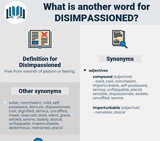 Disimpassioned, synonym Disimpassioned, another word for Disimpassioned, words like Disimpassioned, thesaurus Disimpassioned