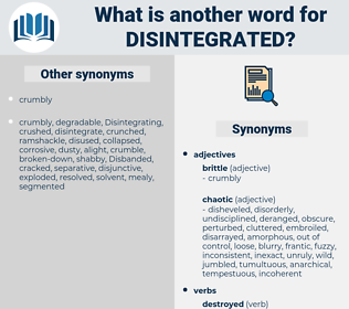Disintegrated, synonym Disintegrated, another word for Disintegrated, words like Disintegrated, thesaurus Disintegrated