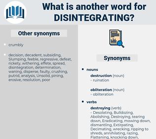 Disintegrating, synonym Disintegrating, another word for Disintegrating, words like Disintegrating, thesaurus Disintegrating