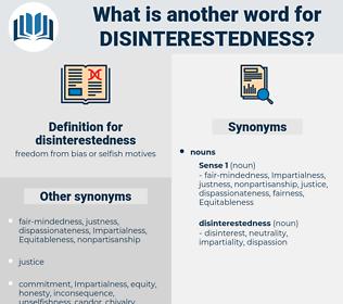 disinterestedness, synonym disinterestedness, another word for disinterestedness, words like disinterestedness, thesaurus disinterestedness