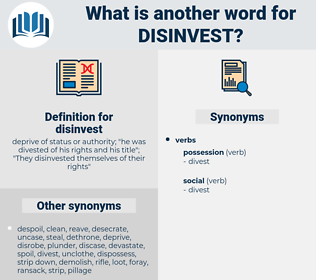 disinvest, synonym disinvest, another word for disinvest, words like disinvest, thesaurus disinvest