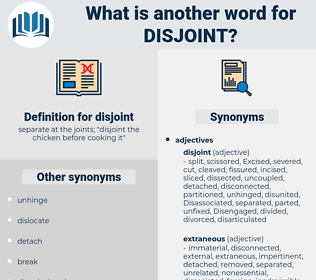disjoint, synonym disjoint, another word for disjoint, words like disjoint, thesaurus disjoint