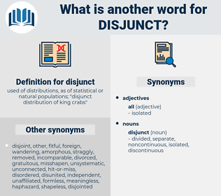 disjunct, synonym disjunct, another word for disjunct, words like disjunct, thesaurus disjunct