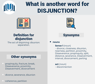 disjunction, synonym disjunction, another word for disjunction, words like disjunction, thesaurus disjunction