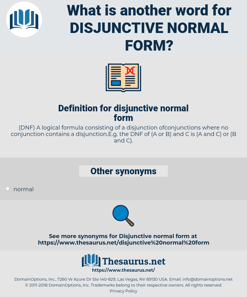 disjunctive normal form, synonym disjunctive normal form, another word for disjunctive normal form, words like disjunctive normal form, thesaurus disjunctive normal form