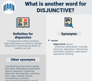 disjunctive, synonym disjunctive, another word for disjunctive, words like disjunctive, thesaurus disjunctive