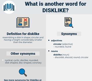 disklike, synonym disklike, another word for disklike, words like disklike, thesaurus disklike