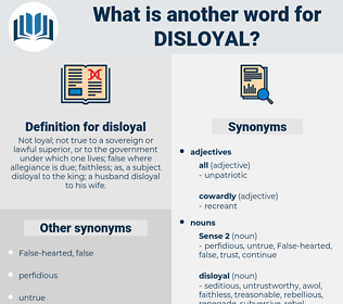 disloyal, synonym disloyal, another word for disloyal, words like disloyal, thesaurus disloyal