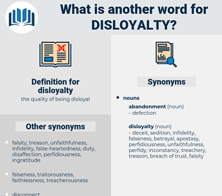 disloyalty, synonym disloyalty, another word for disloyalty, words like disloyalty, thesaurus disloyalty