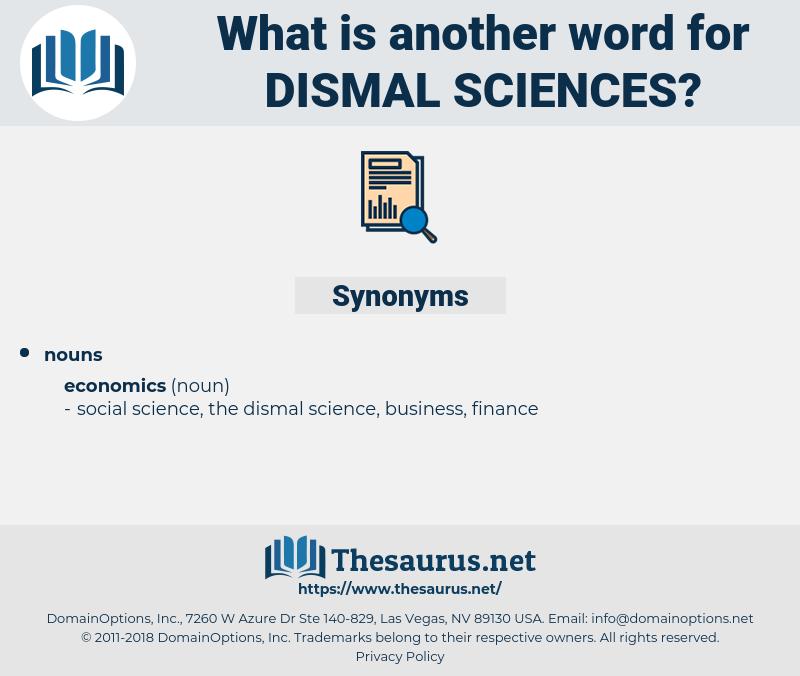 dismal sciences, synonym dismal sciences, another word for dismal sciences, words like dismal sciences, thesaurus dismal sciences