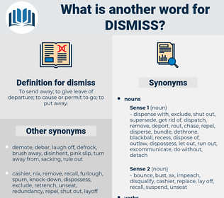 dismiss, synonym dismiss, another word for dismiss, words like dismiss, thesaurus dismiss