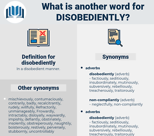 disobediently, synonym disobediently, another word for disobediently, words like disobediently, thesaurus disobediently