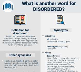 disordered, synonym disordered, another word for disordered, words like disordered, thesaurus disordered