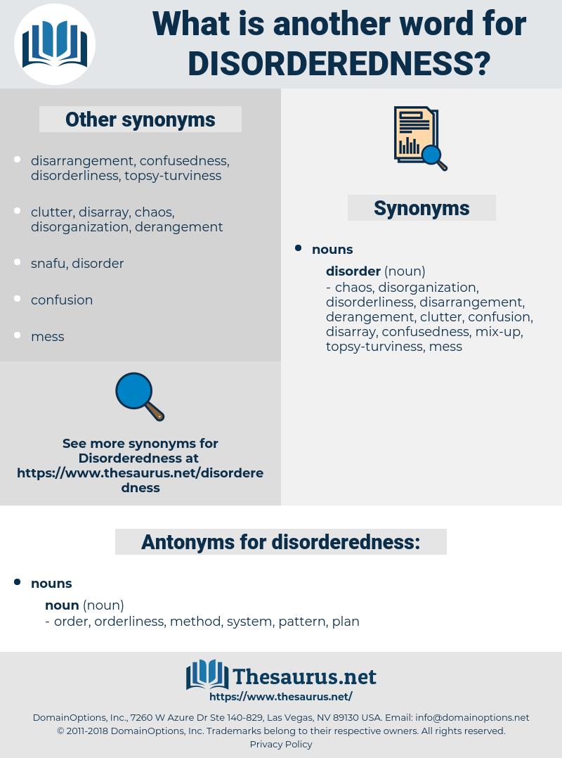 disorderedness, synonym disorderedness, another word for disorderedness, words like disorderedness, thesaurus disorderedness