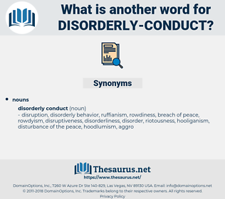disorderly conduct, synonym disorderly conduct, another word for disorderly conduct, words like disorderly conduct, thesaurus disorderly conduct