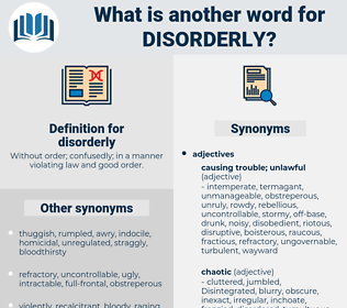 disorderly, synonym disorderly, another word for disorderly, words like disorderly, thesaurus disorderly