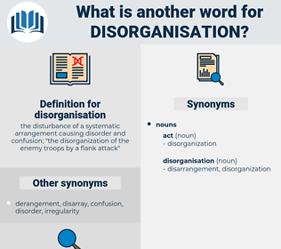 disorganisation, synonym disorganisation, another word for disorganisation, words like disorganisation, thesaurus disorganisation