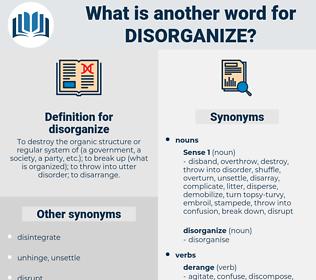 disorganize, synonym disorganize, another word for disorganize, words like disorganize, thesaurus disorganize