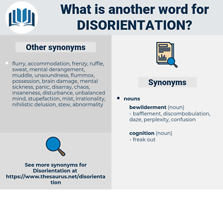disorientation, synonym disorientation, another word for disorientation, words like disorientation, thesaurus disorientation