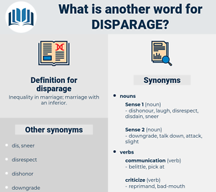 disparage, synonym disparage, another word for disparage, words like disparage, thesaurus disparage