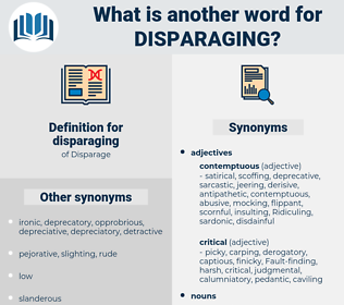 disparaging, synonym disparaging, another word for disparaging, words like disparaging, thesaurus disparaging
