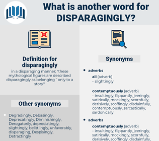 disparagingly, synonym disparagingly, another word for disparagingly, words like disparagingly, thesaurus disparagingly