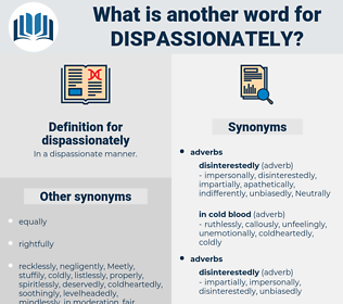 dispassionately, synonym dispassionately, another word for dispassionately, words like dispassionately, thesaurus dispassionately