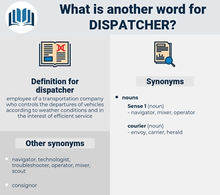 dispatcher, synonym dispatcher, another word for dispatcher, words like dispatcher, thesaurus dispatcher