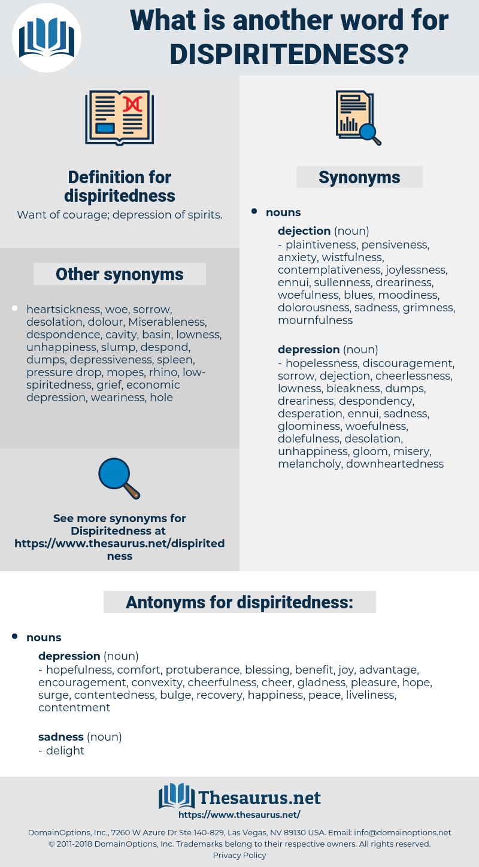 dispiritedness, synonym dispiritedness, another word for dispiritedness, words like dispiritedness, thesaurus dispiritedness