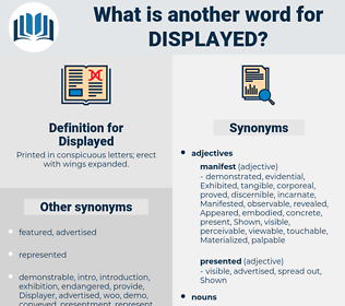 Displayed, synonym Displayed, another word for Displayed, words like Displayed, thesaurus Displayed