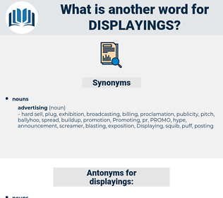 displayings, synonym displayings, another word for displayings, words like displayings, thesaurus displayings