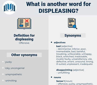 displeasing, synonym displeasing, another word for displeasing, words like displeasing, thesaurus displeasing