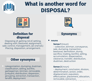 disposal, synonym disposal, another word for disposal, words like disposal, thesaurus disposal