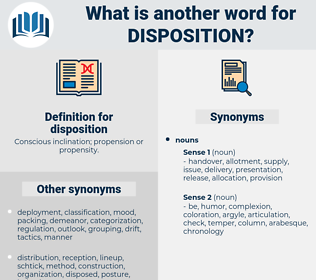 disposition, synonym disposition, another word for disposition, words like disposition, thesaurus disposition